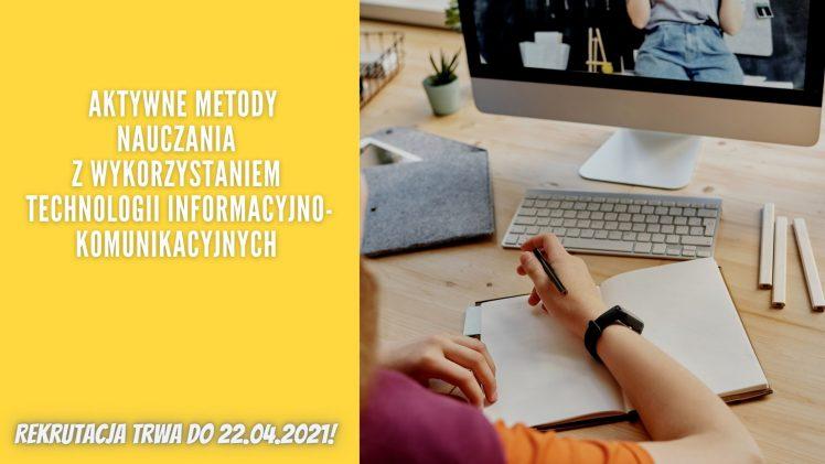"""Szkolenie """"Aktywne metody nauczania                     z wykorzystaniem Technologii Informacyjno-Komunikacyjnych"""""""